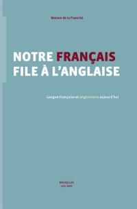 Notre français file...